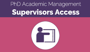 PhD Academic Management - Supervisors Access