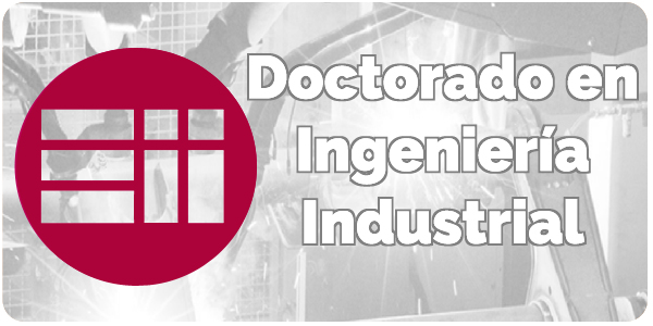 Doctorado en Ingeniería Industrial